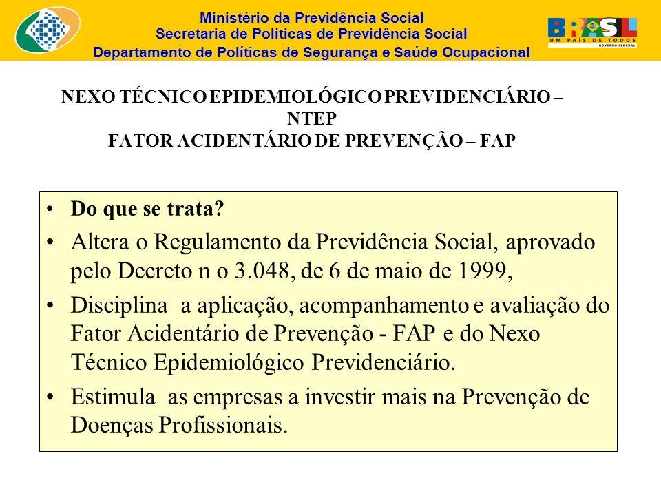 Ministério da Previdência Social Secretaria de Políticas de Previdência Social Departamento de Políticas de Segurança e Saúde Ocupacional NEXO TÉCNICO