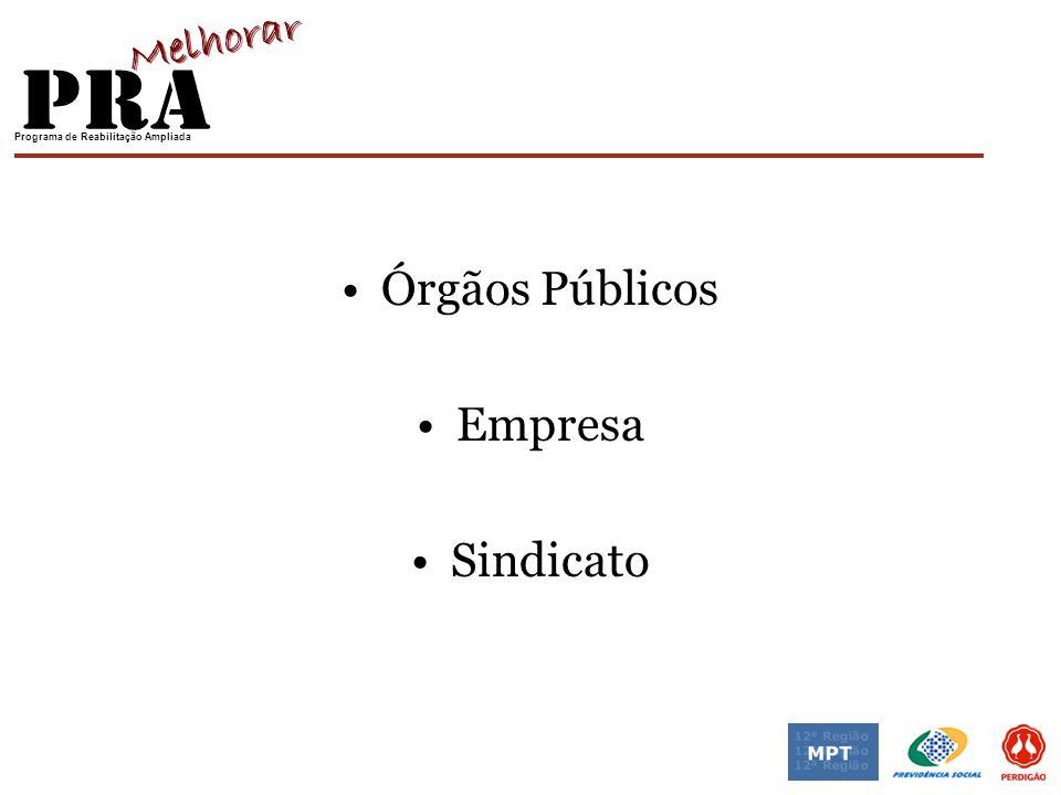 Programa de Reabilitação Ampliada Órgãos Públicos Empresa Sindicato