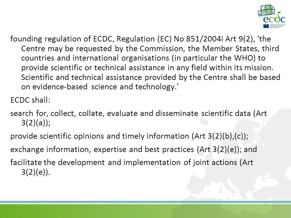 founding regulation of ECDC, Regulation (EC) No 851/2004i Art 9(2), the Centre may be requested by the Commission, the Member States, third countries