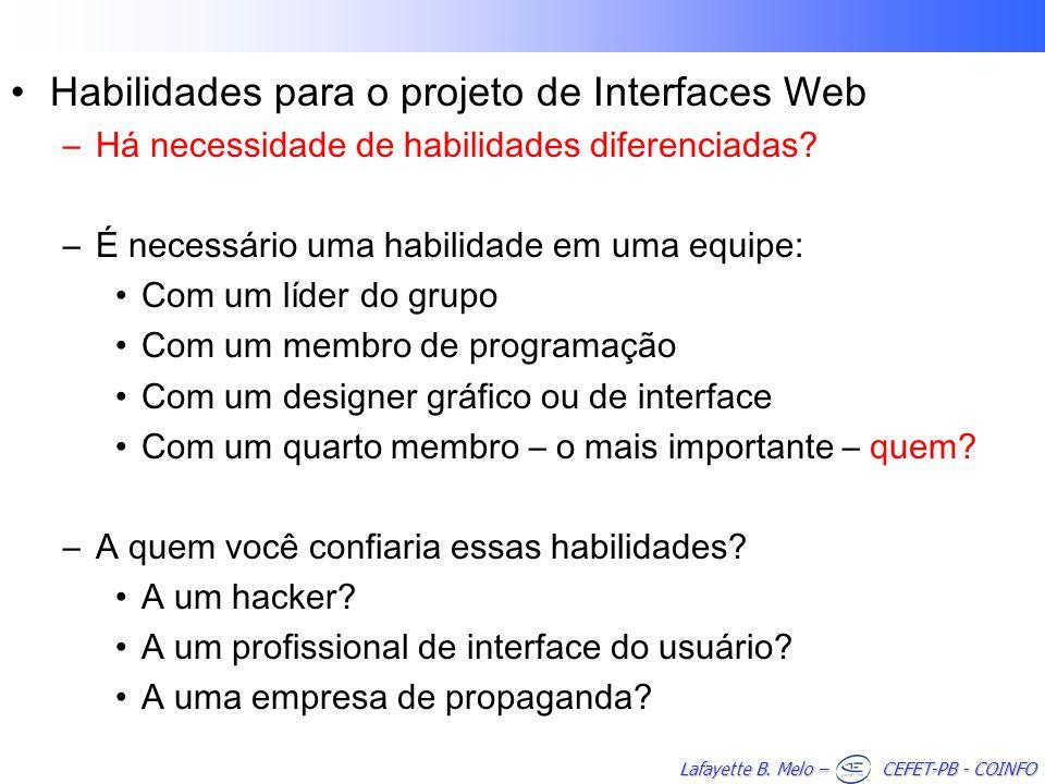 Lafayette B. Melo – CEFET-PB - COINFO Habilidades para o projeto de Interfaces Web –Há necessidade de habilidades diferenciadas? –É necessário uma hab