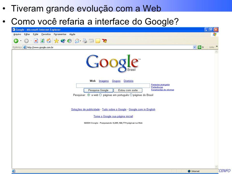Lafayette B. Melo – CEFET-PB - COINFO Tiveram grande evolução com a Web Como você refaria a interface do Google?