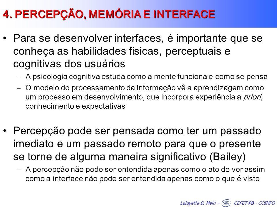 Lafayette B. Melo – CEFET-PB - COINFO Para se desenvolver interfaces, é importante que se conheça as habilidades físicas, perceptuais e cognitivas dos