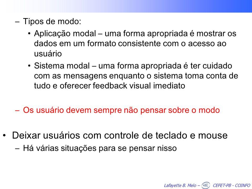 Lafayette B. Melo – CEFET-PB - COINFO –Tipos de modo: Aplicação modal – uma forma apropriada é mostrar os dados em um formato consistente com o acesso