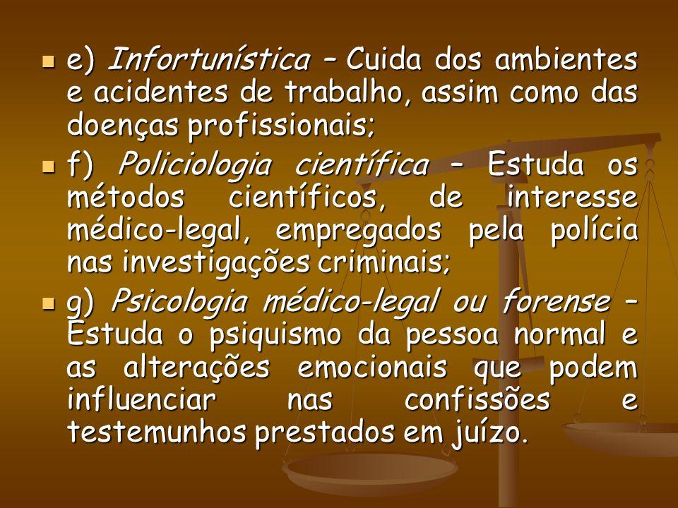e) Infortunística – Cuida dos ambientes e acidentes de trabalho, assim como das doenças profissionais; e) Infortunística – Cuida dos ambientes e acide