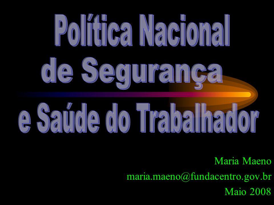 Maria Maeno maria.maeno@fundacentro.gov.br Maio 2008