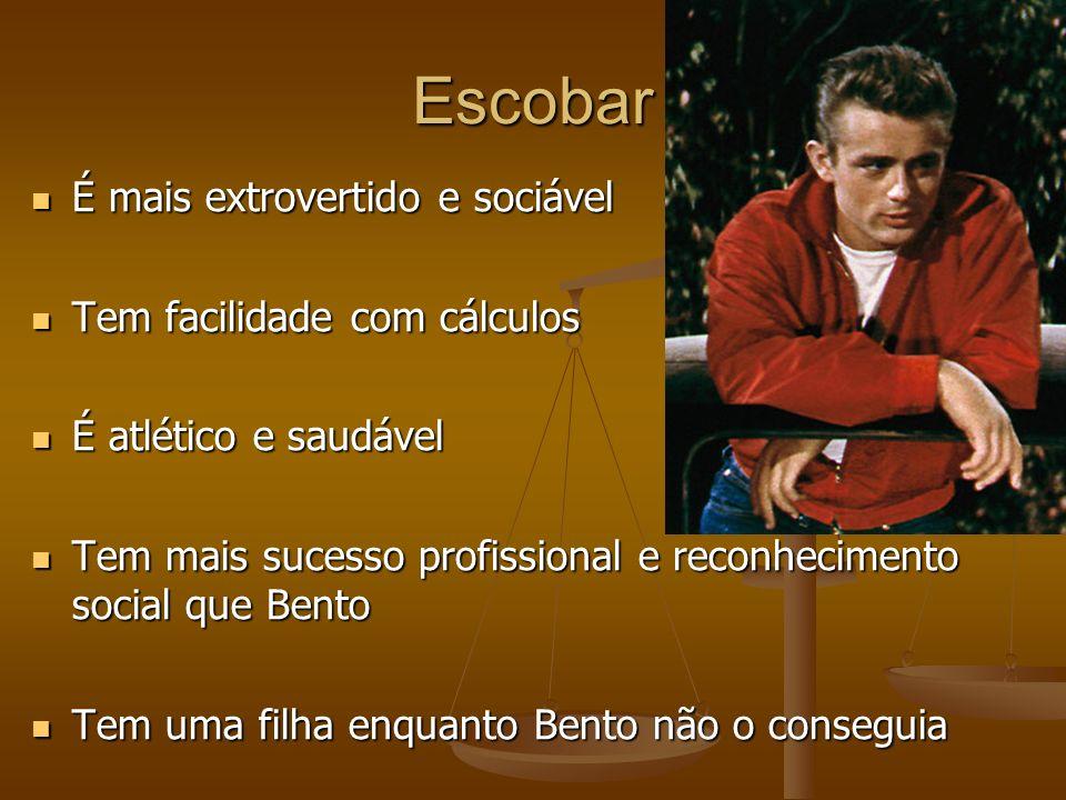 Escobar É mais extrovertido e sociável É mais extrovertido e sociável Tem facilidade com cálculos Tem facilidade com cálculos É atlético e saudável É