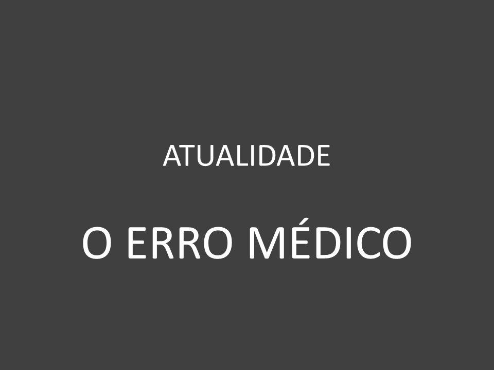 ATUALIDADE O ERRO MÉDICO