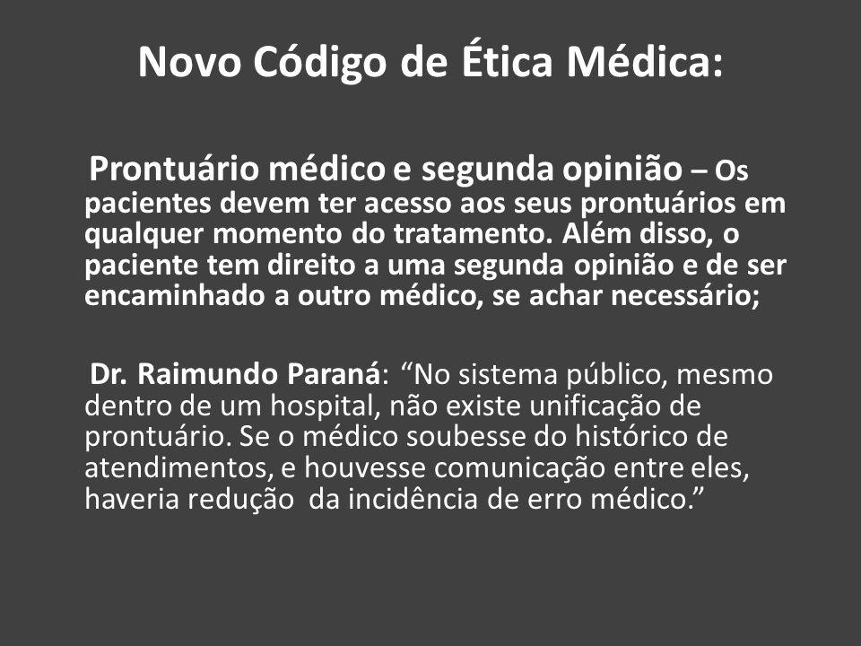 Novo Código de Ética Médica: Prontuário médico e segunda opinião – Os pacientes devem ter acesso aos seus prontuários em qualquer momento do tratament