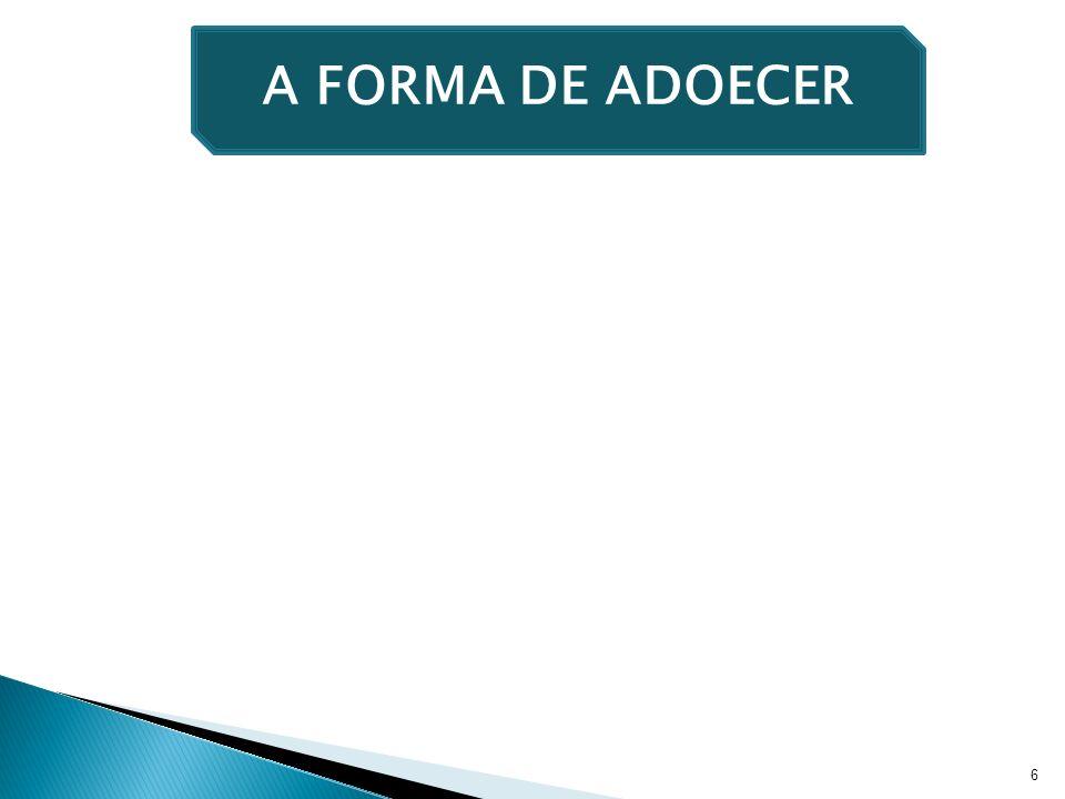 6 A FORMA DE ADOECER
