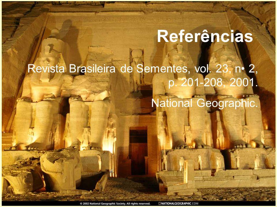 Referências Revista Brasileira de Sementes, vol. 23, n 2, p. 201-208, 2001. National Geographic.