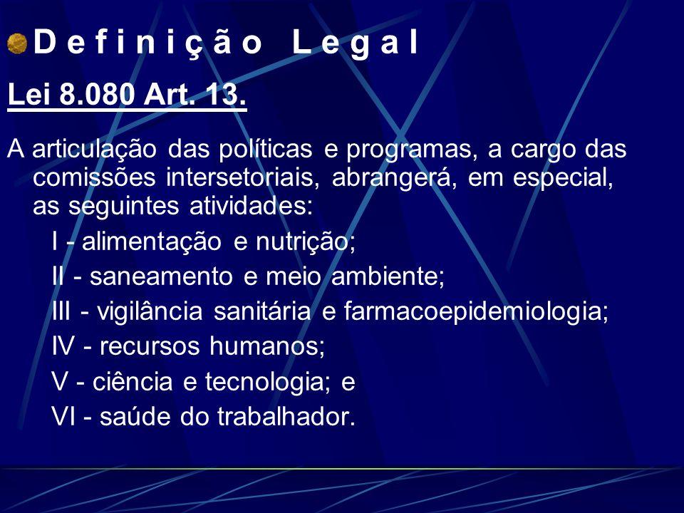D e f i n i ç ã o L e g a l Lei 8.080 Art.13.