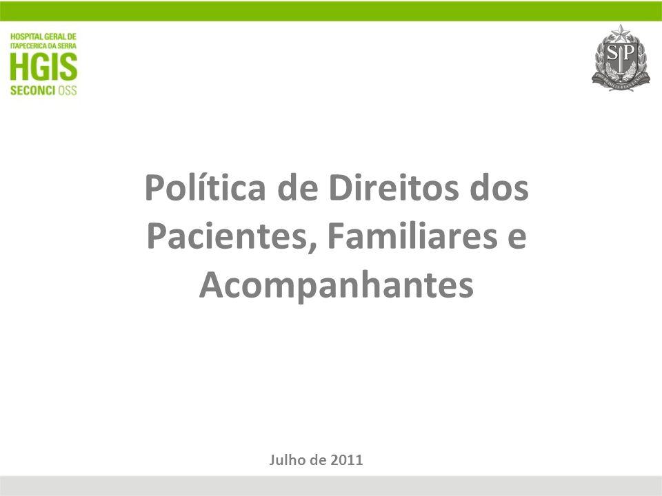 Política de Direitos dos Pacientes, Familiares e Acompanhantes Julho de 2011