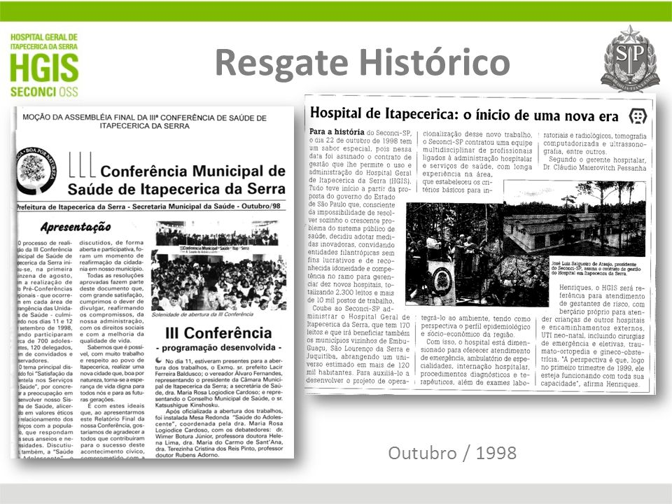 Março de 1999 Atendimento Humanizado Compromisso com a Comunidade Início pela maternidade