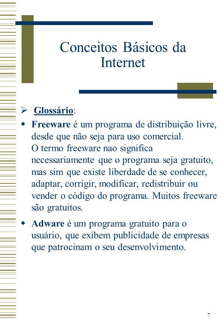 7 Glossário: Freeware é um programa de distribuição livre, desde que não seja para uso comercial. O termo freeware nao significa necessariamente que o