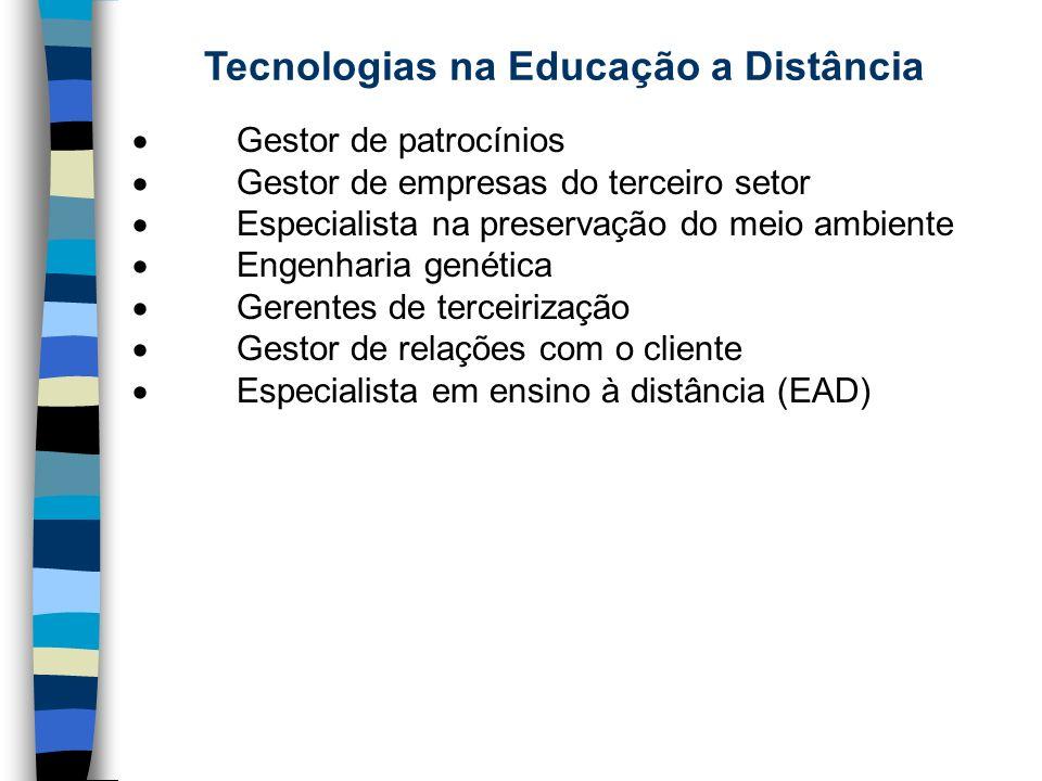 Tecnologias na Educação a Distância Gestor de patrocínios Gestor de empresas do terceiro setor Especialista na preservação do meio ambiente Engenharia
