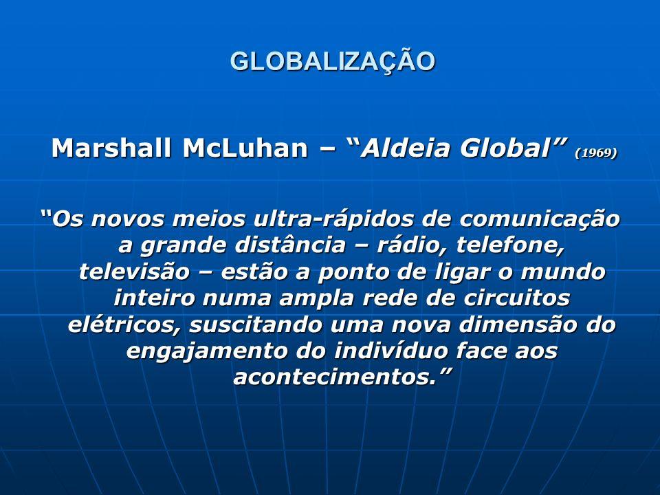 Marshall McLuhan – Aldeia Global (1969) Marshall McLuhan – Aldeia Global (1969) Os novos meios ultra-rápidos de comunicação a grande distância – rádio