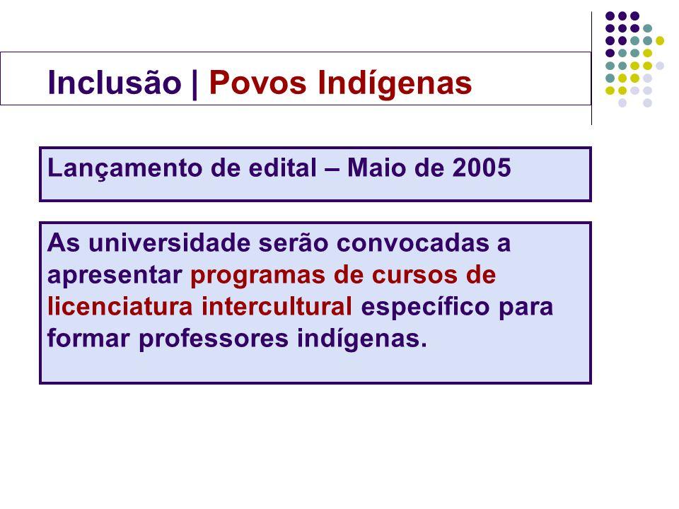 As universidade serão convocadas a apresentar programas de cursos de licenciatura intercultural específico para formar professores indígenas. Inclusão