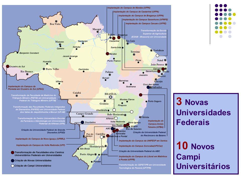 3 Novas Universidades Federais 10 Novos Campi Universitários