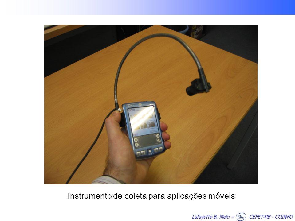 Lafayette B. Melo – CEFET-PB - COINFO Instrumento de coleta para aplicações móveis