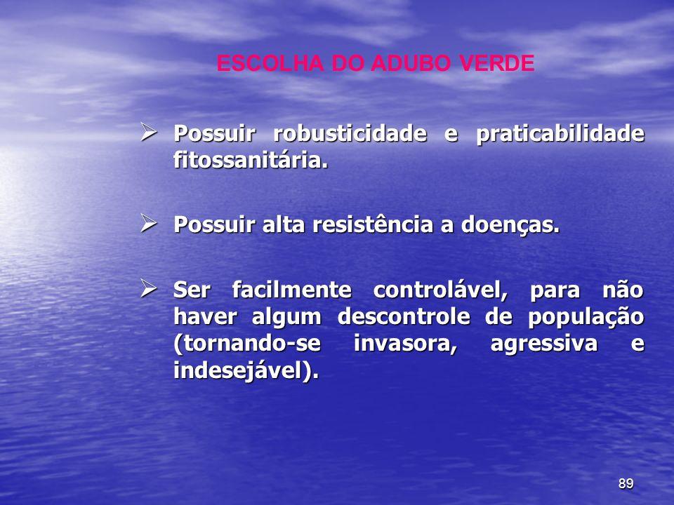 89 Possuir robusticidade e praticabilidade fitossanitária. Possuir robusticidade e praticabilidade fitossanitária. Possuir alta resistência a doenças.