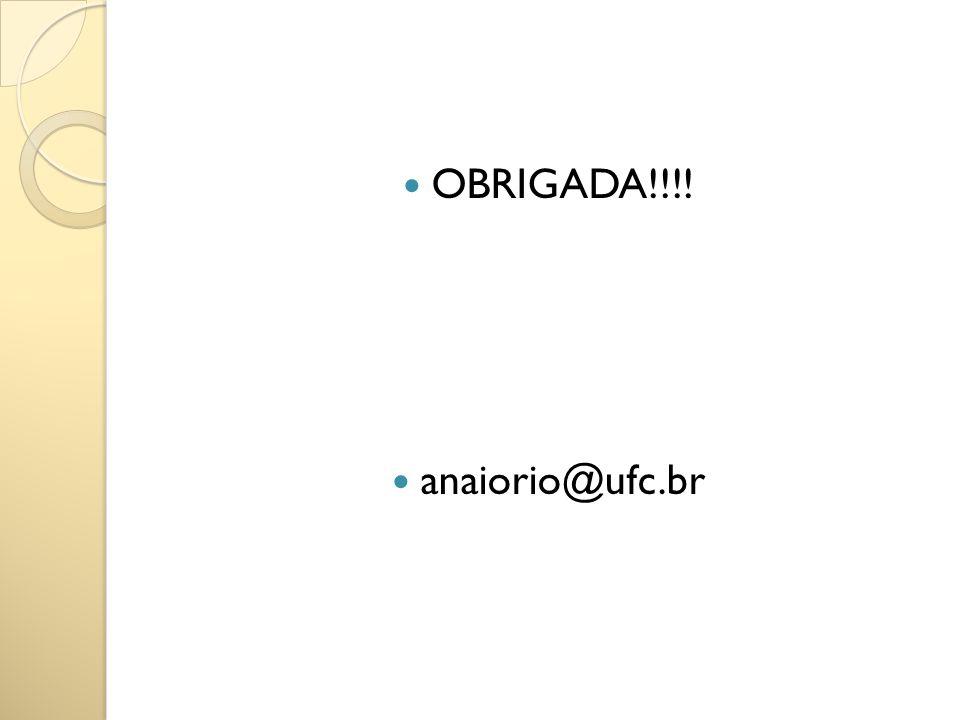 OBRIGADA!!!! anaiorio@ufc.br
