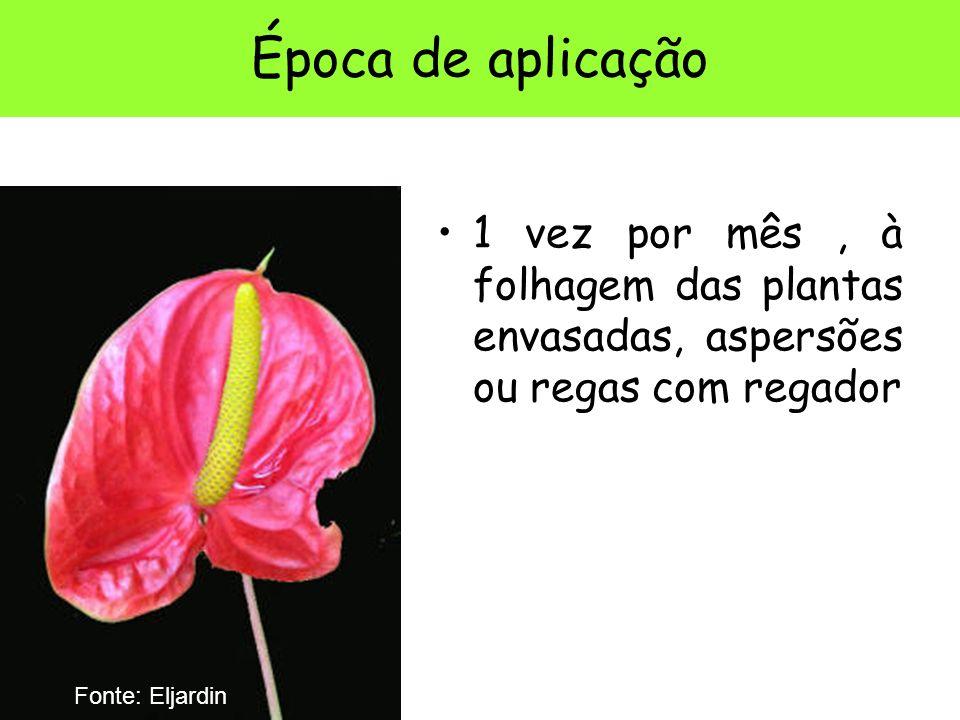 Época de aplicação 1 vez por mês, à folhagem das plantas envasadas, aspersões ou regas com regador Fonte: Eljardin