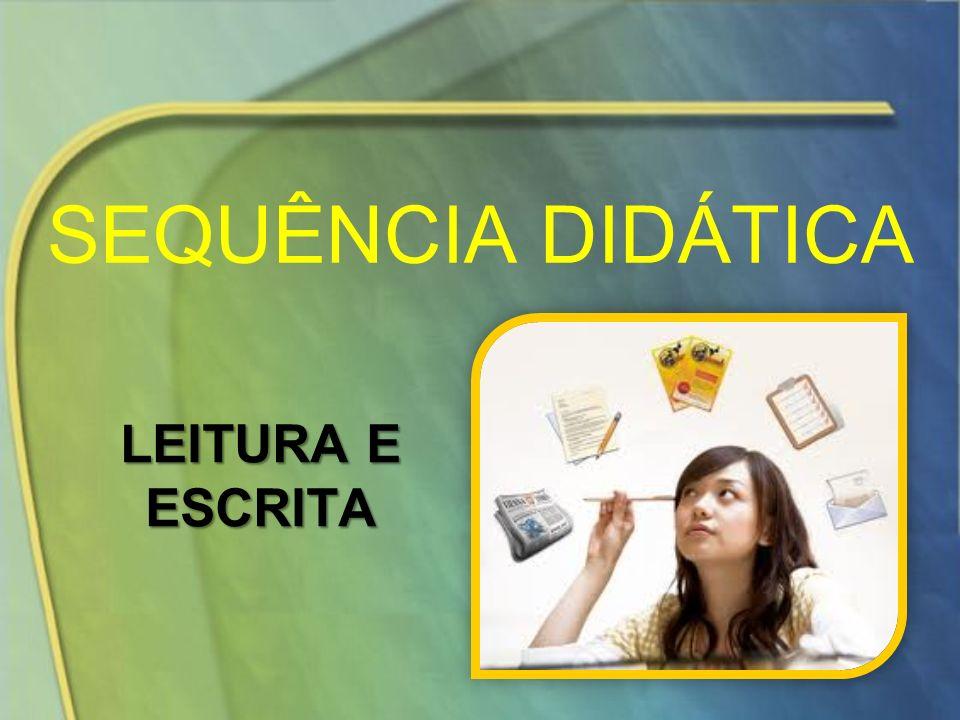SEQUÊNCIA DIDÁTICA LEITURA E ESCRITA