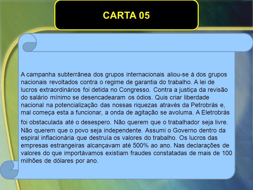 CARTA 05 A campanha subterrânea dos grupos internacionais aliou-se à dos grupos nacionais revoltados contra o regime de garantia do trabalho.