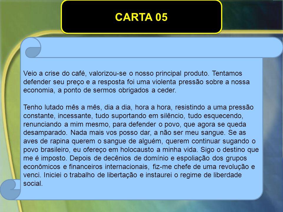 CARTA 05 Veio a crise do café, valorizou-se o nosso principal produto.