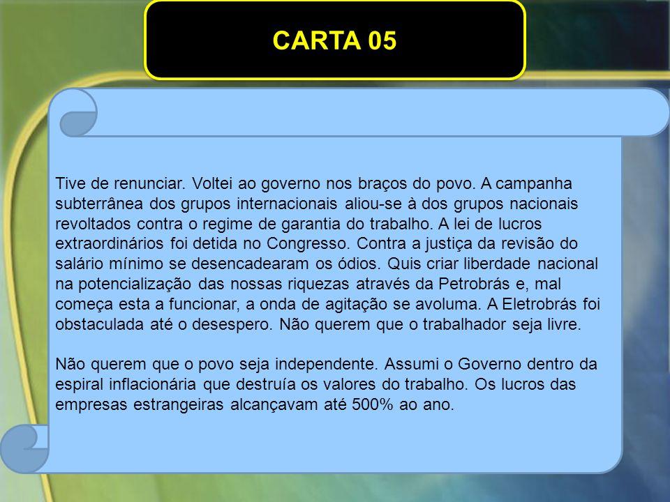 CARTA 05 Tive de renunciar.Voltei ao governo nos braços do povo.