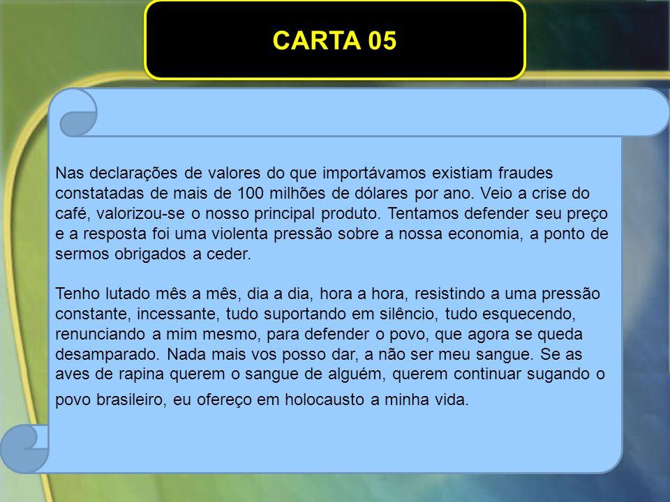 CARTA 05 Nas declarações de valores do que importávamos existiam fraudes constatadas de mais de 100 milhões de dólares por ano.