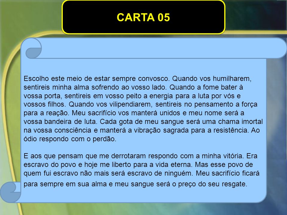 CARTA 05 Escolho este meio de estar sempre convosco.