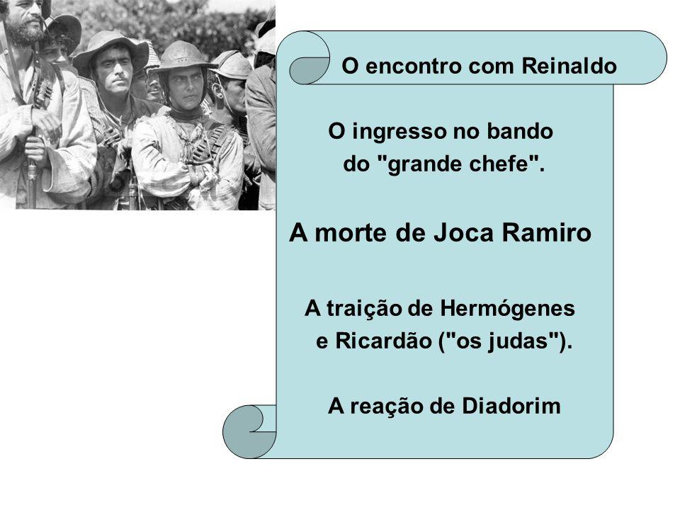 O encontro com Reinaldo O ingresso no bando do grande chefe .