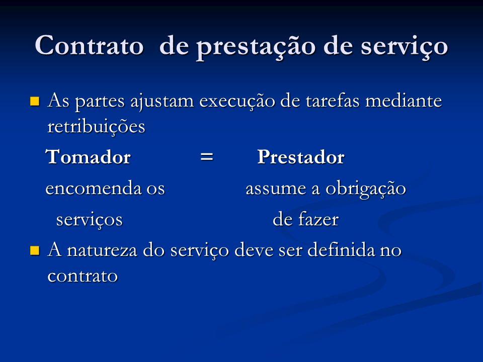 Contrato de prestação de serviço As partes ajustam execução de tarefas mediante retribuições As partes ajustam execução de tarefas mediante retribuiçõ