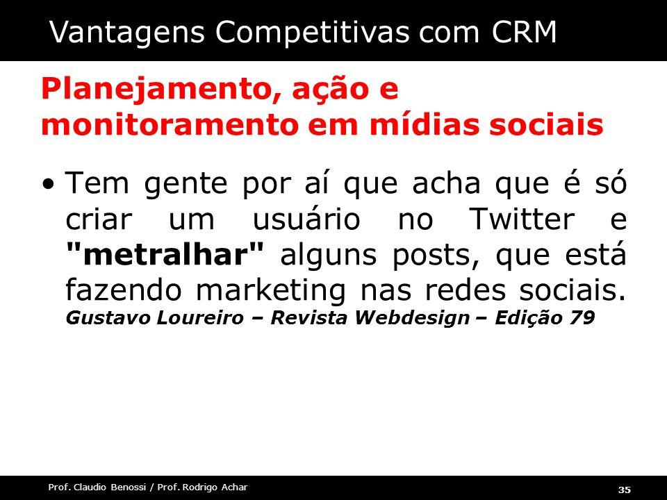 35 Prof. Claudio Benossi / Prof. Rodrigo Achar Planejamento, ação e monitoramento em mídias sociais Tem gente por aí que acha que é só criar um usuári