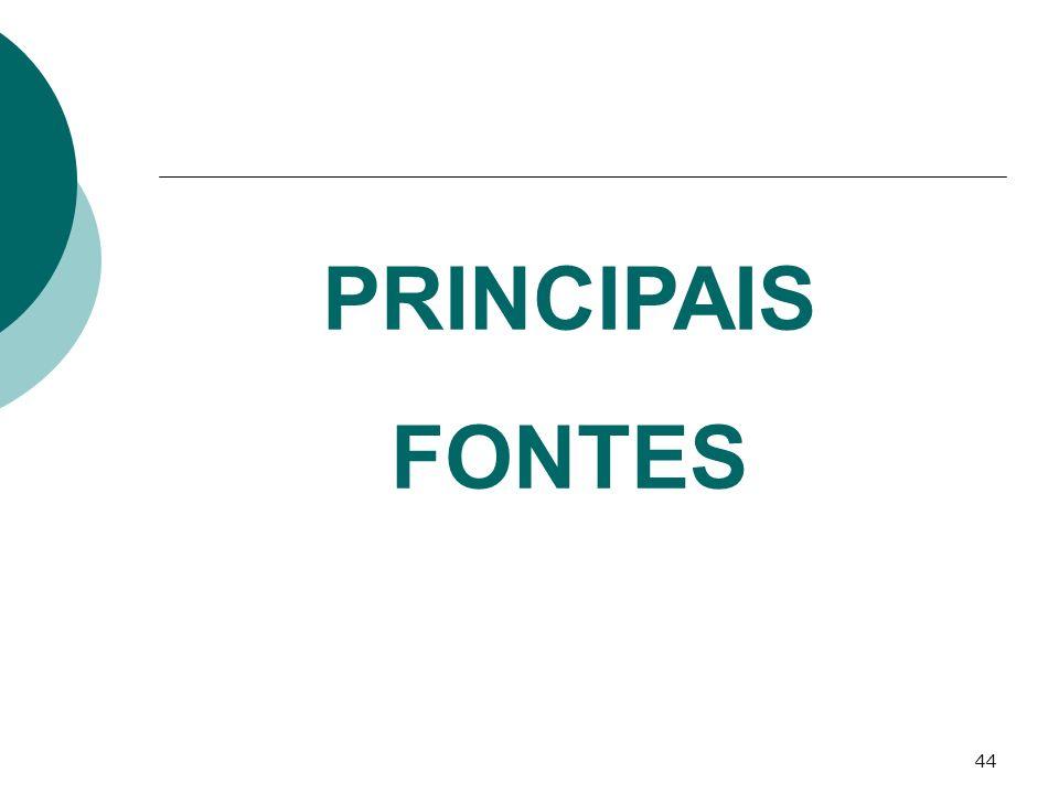 44 PRINCIPAIS FONTES