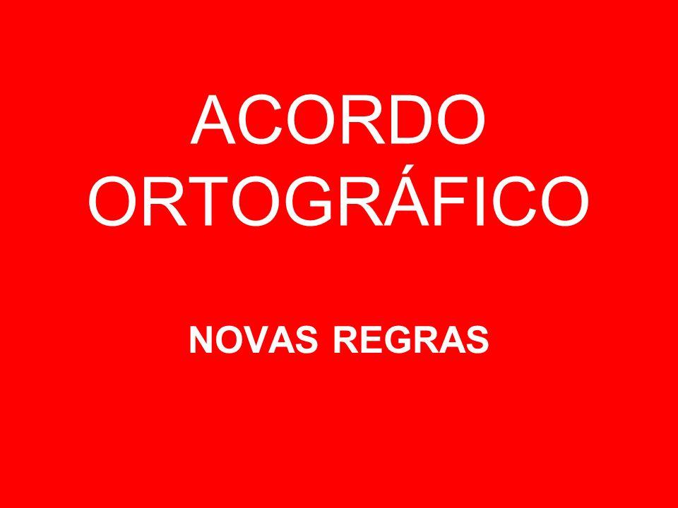 ACORDO ORTOGRÁFICO NOVAS REGRAS