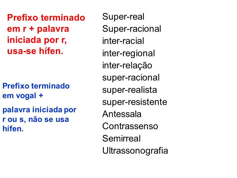 Super-real Super-racional inter-racial inter-regional inter-relação super-racional super-realista super-resistente Antessala Contrassenso Semirreal Ul