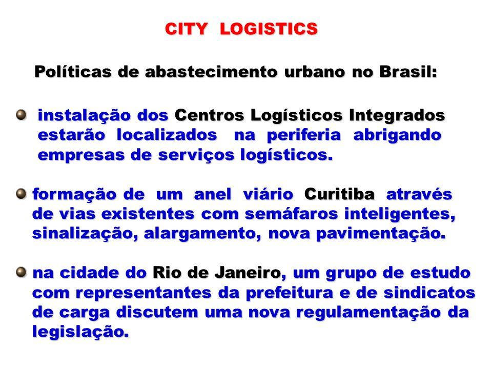instalação dos Centros Logísticos Integrados instalação dos Centros Logísticos Integrados estarão localizados na periferia abrigando estarão localizad