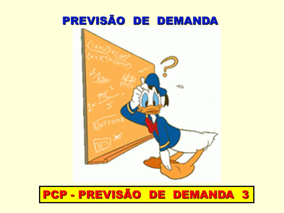 PCP - PREVISÃO DE DEMANDA 3 PREVISÃO DE DEMANDA