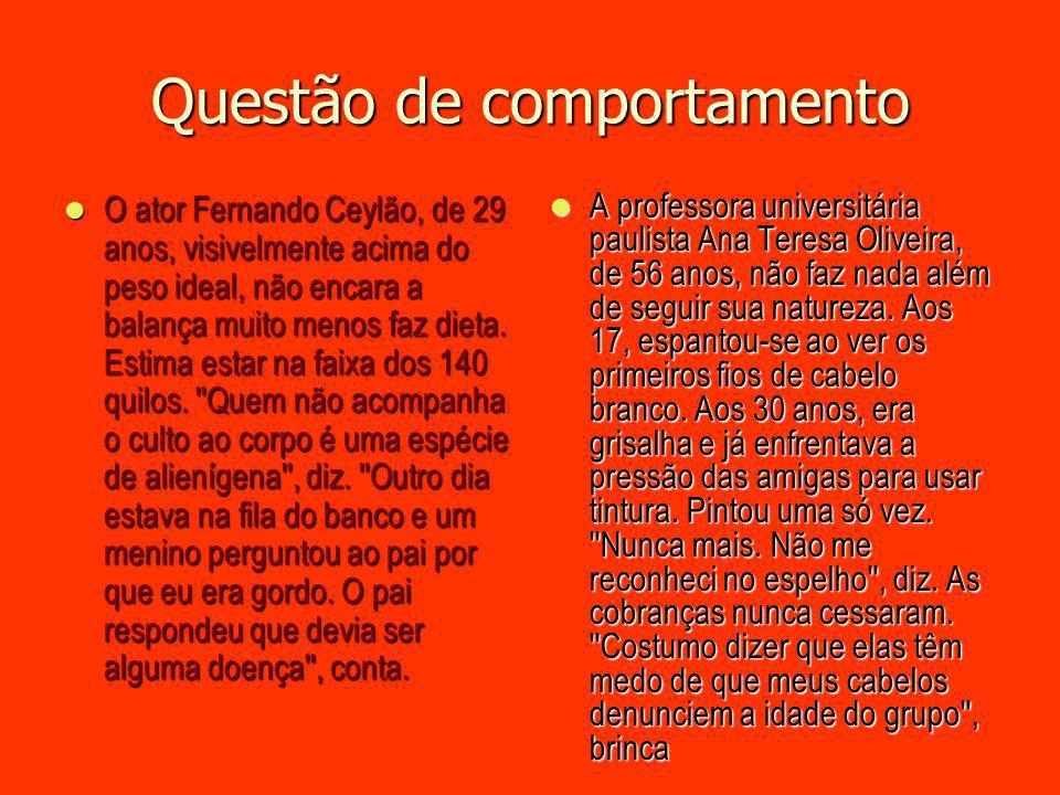Questão de comportamento O ator Fernando Ceylão, de 29 anos, visivelmente acima do peso ideal, não encara a balança muito menos faz dieta. Estima esta