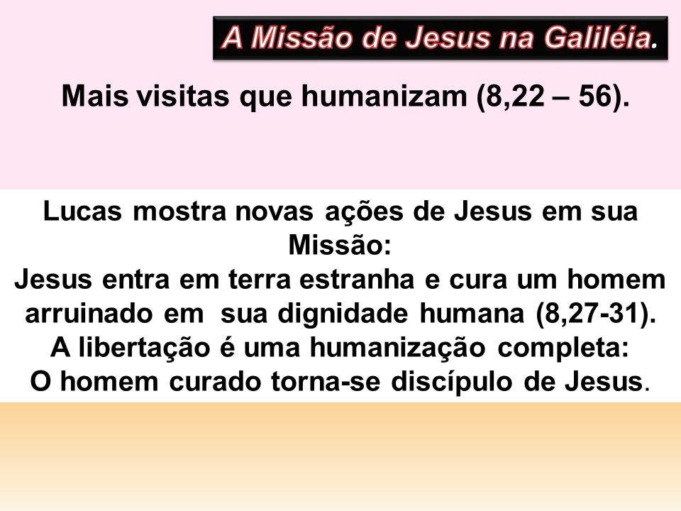 Lucas mostra novas ações de Jesus em sua Missão: Jesus entra em terra estranha e cura um homem arruinado em sua dignidade humana (8,27-31). A libertaç