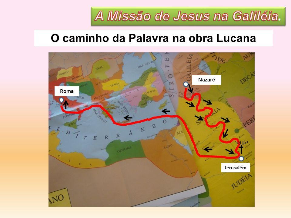 O caminho da Palavra na obra Lucana Jerusalém Nazaré Roma