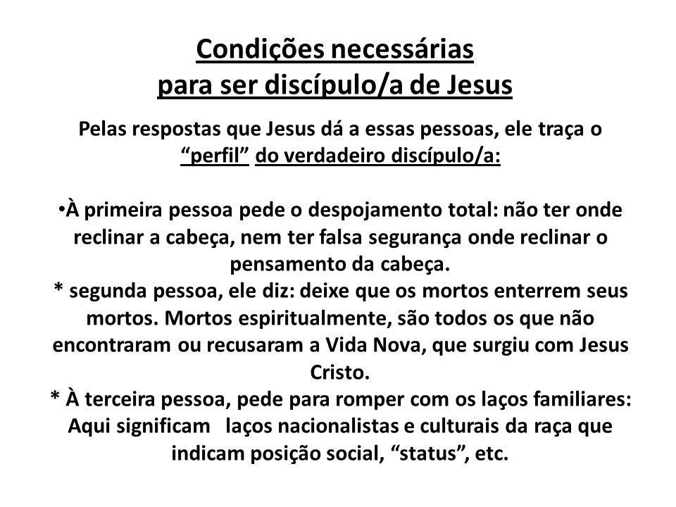 Seguir Jesus é caminhar sem pátria nem lar.(cf Pr.