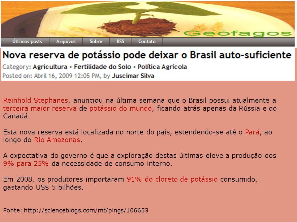 Reinhold Stephanes, anunciou na última semana que o Brasil possui atualmente a terceira maior reserva de potássio do mundo, ficando atrás apenas da Rú
