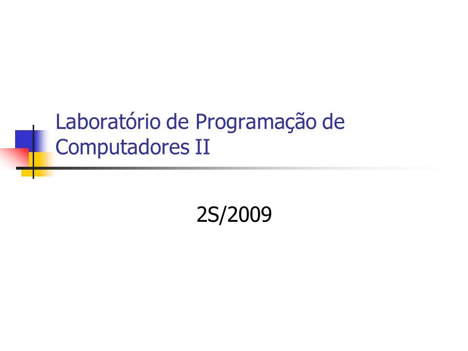 Laboratório de Programação de Computadores II 2S/2009