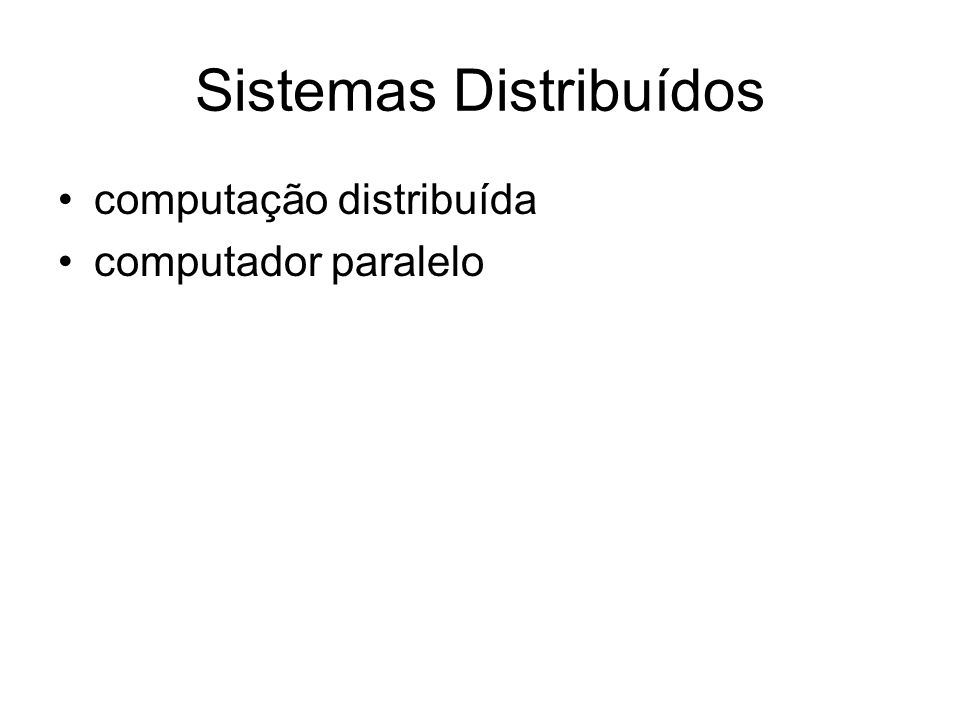 Sistemas Distribuídos computação distribuída computador paralelo