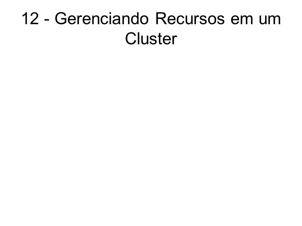 12 - Gerenciando Recursos em um Cluster