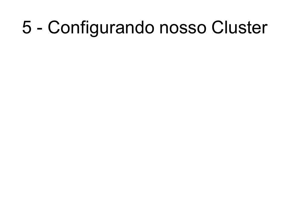5 - Configurando nosso Cluster