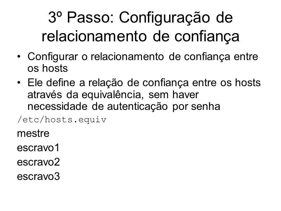 3º Passo: Configuração de relacionamento de confiança Configurar o relacionamento de confiança entre os hosts Ele define a relação de confiança entre
